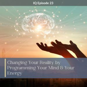 reprogram your mind and energy